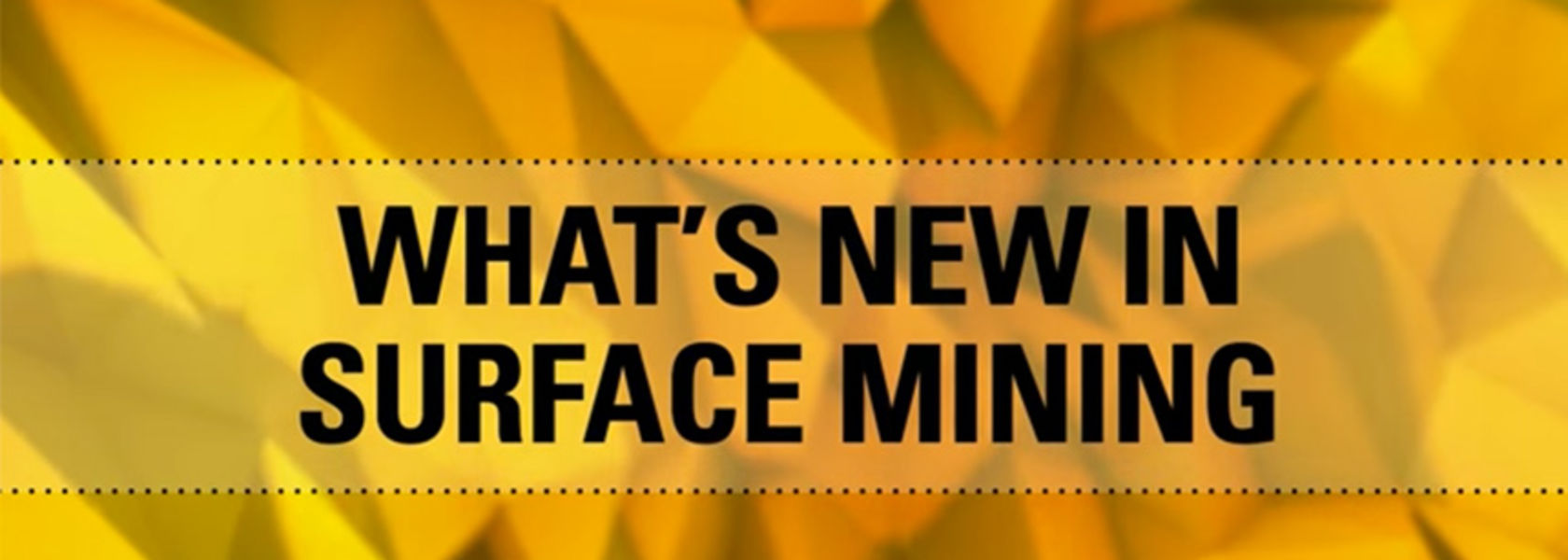 What's New in Surface Mining